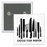 Choose Your Weapon Badge