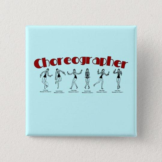 Choreographer 15 Cm Square Badge