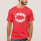 Chow Daddy T-Shirt