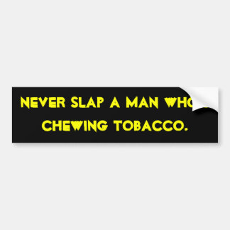 """Chrewing Tobacco"" Bumper Sticker"