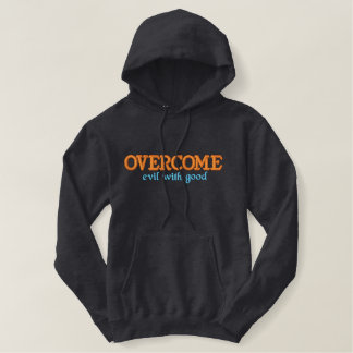 Chrisitan embroidered hoodie: Overcome evil Embroidered Hoodie