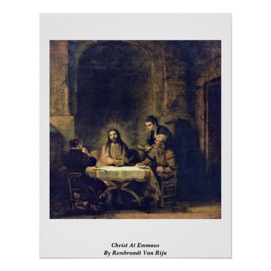 Christ At Emmaus By Rembrandt Van Rijn Poster