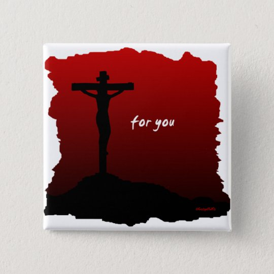Christ died for you christian gift 15 cm square badge