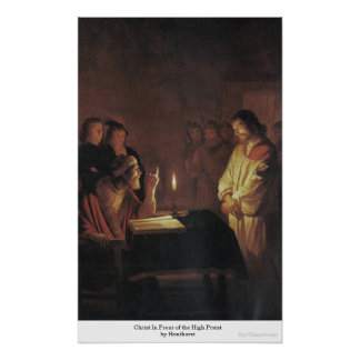 Christ In Front of the High Priest by Honthorst Poster