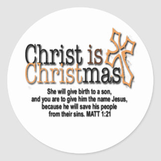 CHRIST IS CHRISTMAS CLASSIC ROUND STICKER