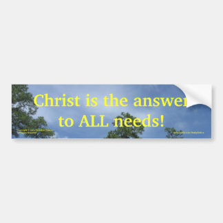 """Christ is the Answer.."" bumper sticker"