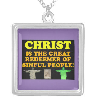 Christ Is The Great Redeemer Of Sinful People! Silver Plated Necklace