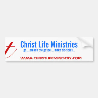 Christ Life Ministries, go... preach the gospel... Bumper Sticker