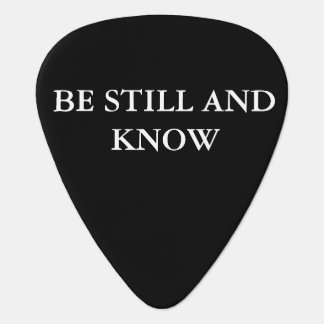 CHRISTIAN BE STILL AND KNOW GUITAR PICK
