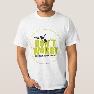 Christian Bible Verse Jesus Said Don't Worry, Cool T-Shirt