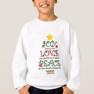 Christian Christmas Joy Love and Peace Sweatshirt