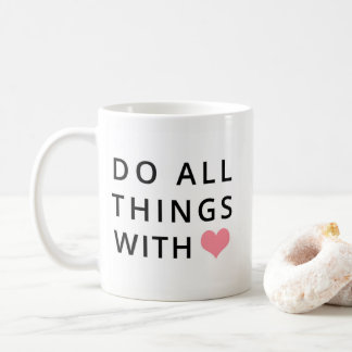 Christian Mugs   All Things With Love