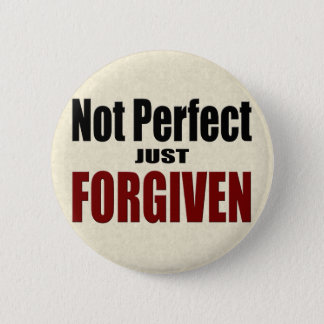 "Christian ""Not Perfect Just FORGIVEN"" 6 Cm Round Badge"