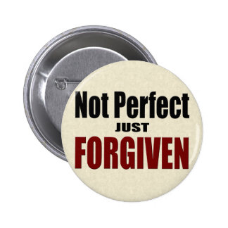 """Christian """"Not Perfect Just FORGIVEN"""" 6 Cm Round Badge"""