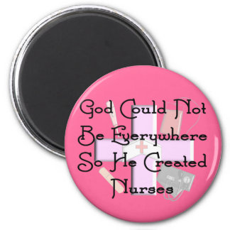 "Christian Nurse Gifts ""God Could Not Be Everywhere 6 Cm Round Magnet"