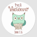 Christian Quote: I'm a Whosoever with Owl Round Sticker