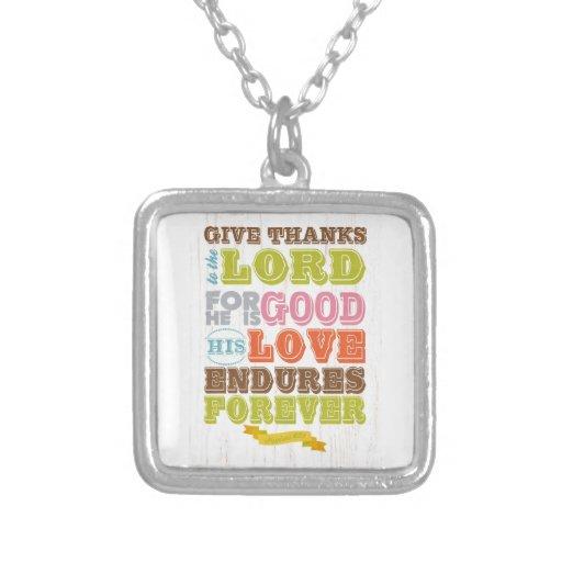 Christian Scriptural Bible Verse - Psalm 107:1 Necklaces