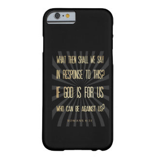 Christian Scriptural Bible Verse - Romans 8:31 Barely There iPhone 6 Case