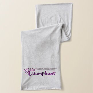 Christian She's So Triumphant with Scripture Scarf