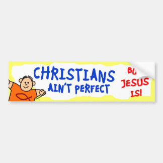 Christians Ain't Perfect Bumper Sticker
