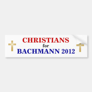 CHRISTIANS for BACHMANN 2012 sticker Bumper Sticker