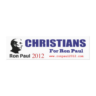 Christians for Ron Paul Revolution 2012 President Gallery Wrapped Canvas