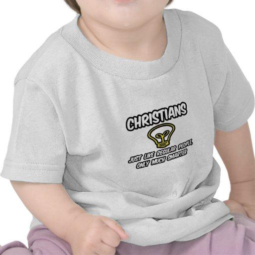 Christians...Regular People, Just Much Smarter Tee Shirts