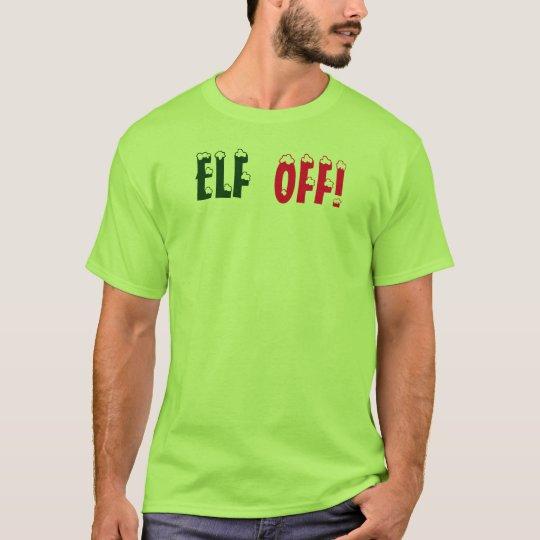 Christmas Angry Elf ,ELF OFF,T-shirt by: Closs T-Shirt