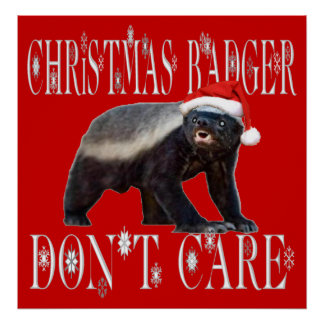 CHRISTMAS BADGER DON'T CARE PRINT