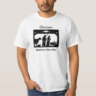 Christmas Based on a True Story T Shirts