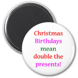Christmas Birthdays Fridge Magnet