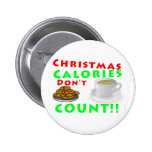 Christmas Calories Don't Count Humour Funny Buttons