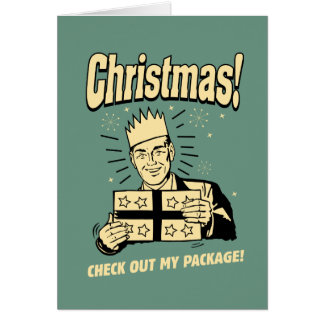 Christmas: Check Out My Package Greeting Card