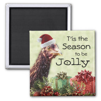 Christmas Chicken Tis the Season to be Jolly Square Magnet