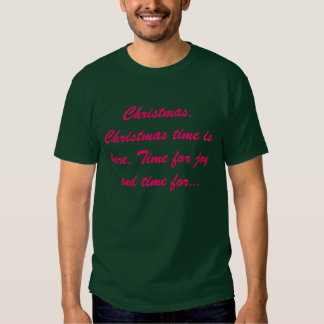 Christmas, Christmas time is here, Time for joy... Shirts