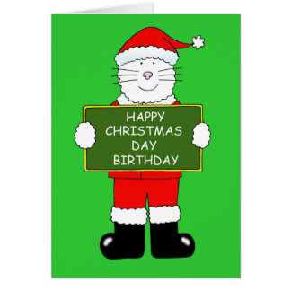 Christmas Day Birthday Cat in Santa outfit. Greeting Card