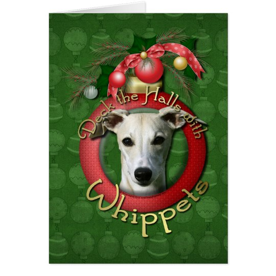 Christmas - Deck the Halls - Whippets Card