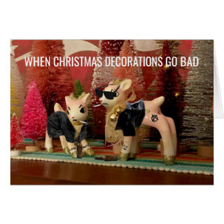 Christmas Decorations Gone Bad holiday card