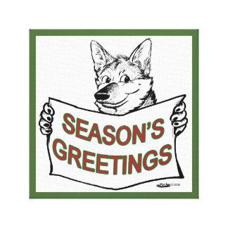 Christmas Dog:  Season's Greetings! Stretched Canvas Print
