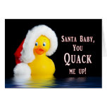 CHRISTMAS - Humour - Santa Baby - Quacks Me UP Greeting Card