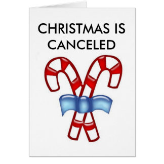CHRISTMAS IS CANCELED CARD