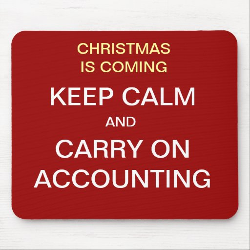 Christmas is Coming - Keep Calm... Accounting Mousepads