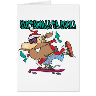 christmas is cool ghetto skater skateboarder santa card