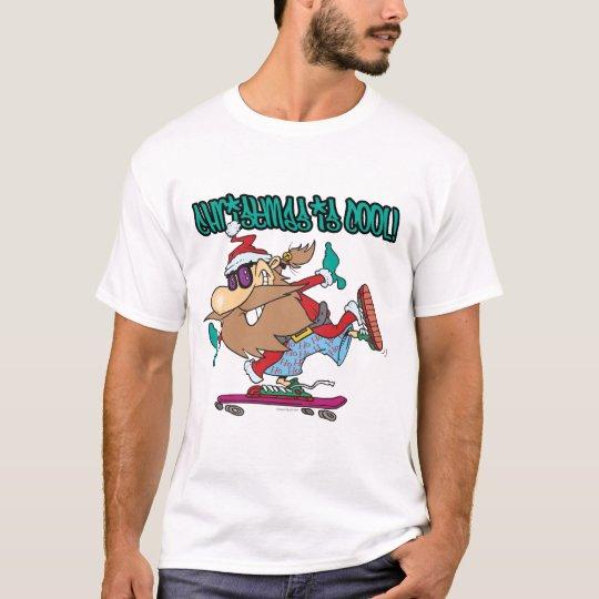 christmas is cool ghetto skater skateboarder santa T-Shirt