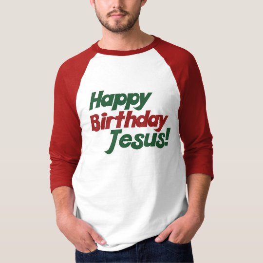 Christmas is Jesus Birthday T-Shirt