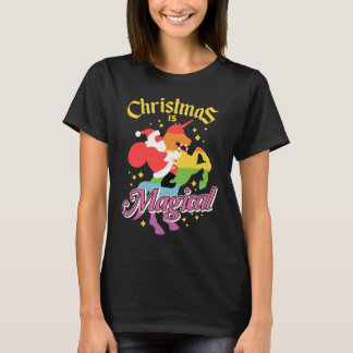 Christmas Is Magical Santa Riding Unicorn Funny T-Shirt