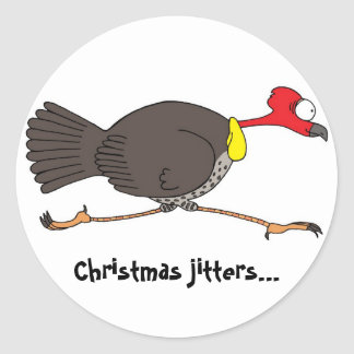 Christmas is not a good time if you're a turkey! round stickers