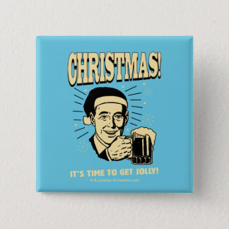 Christmas: It's Time To Get Jolly 15 Cm Square Badge