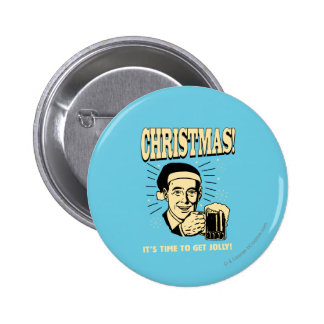 Christmas: It's Time To Get Jolly 6 Cm Round Badge