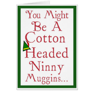 Christmas - Ninny Muggins Card